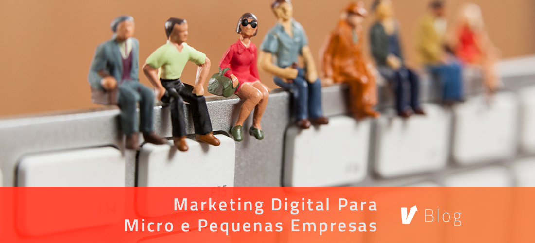Marketing Digital Para Micro e Pequenas Empresas - Artigo Harve Blog
