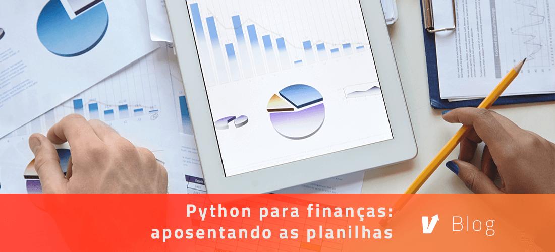 Python para finanças: aposentando as planilhas